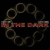 In The Dark van Swae Lee