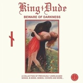 Beware of Darkness by King Dude