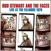 Live at the Fillmore 1970 by Rod Stewart