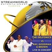 The Delfonics vs Ray, Goodman & Brown Live In Concert by The Delfonics