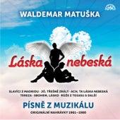 Láska nebeská / Písně z muzikálu / Originální nahrávky 1961-1980 by Waldemar Matuška