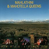 Paris – Soweto by Mahlathini and the Mahotella Queens
