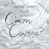 C'mon. Covers? van Perpetual Groove
