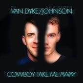 Cowboy Take Me Away by Will Van Dyke