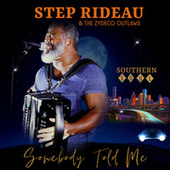 Somebody Told Me - Southern Soul de Step Rideau & The Zydeco Outlaws