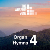 Organ Hymns 4 by The Worship Zone