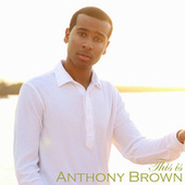 This is Anthony Brown by Anthony Brown