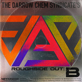 Roughside Out: B von The Darrow Chem Syndicate