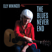 The Blues Never End by Elly Wininger