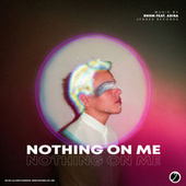 Nothing On Me by Bnhm