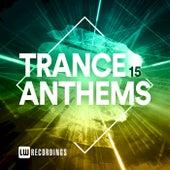 Trance Anthems, Vol. 15 von Various Artists