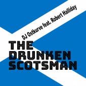 The Drunken Scotsman by DJ Ostkurve