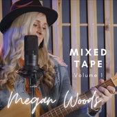Megan Woods (Mixed Tape, Vol. 1) van Megan Woods