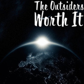 Worth It by The Outsiders