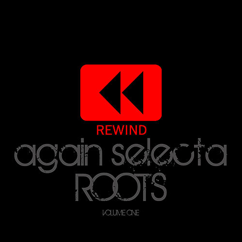 Rewind Again Selecta Roots Vol 1 Platinum Edition by Various Artists