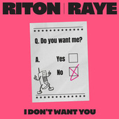 I Don't Want You von Riton