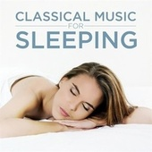 Classical Music for Sleeping by Various Artists