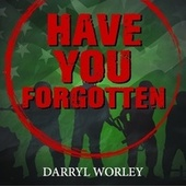 Have You Forgotten (Acoustic) by Darryl Worley