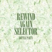 Rewind Again Selecta The Bottle Party Platinum Edition de Various Artists