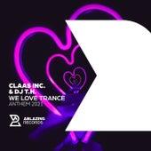 We Love Trance Anthem 2021 von Claas Inc.