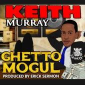 Ghetto Mogul de Keith Murray