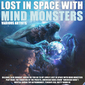 Lost In Space With Mind Monsters by Various Artists