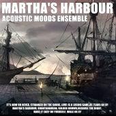 Martha's Harbour by Acoustic Moods Ensemble