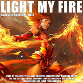 Light My Fire by Acoustic Moods Ensemble