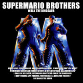 Supermario Brothers (Walk The Dinosaur) by Various Artists