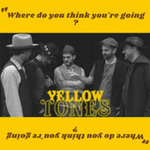 Where Do You Think You're Going? (Cover) by YellowTones