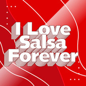 I Love Salsa Forever by Various Artists