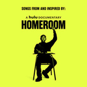 Songs from and Inspired by: a Hulu Documentary Homeroom by Various Artists