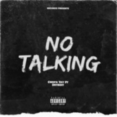 No Talking by Chopa Tay