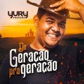 De Geração Pra Geração by Yury Pressão
