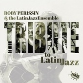 Tribute to Latin Jazz by Roby Perissin and the Latin Jazz Ensemble