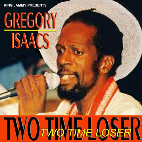 2 Time Loser by Gregory Isaacs