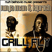 Grill Fly - Single by Ninjaman