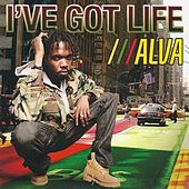I've Got Life by Alva