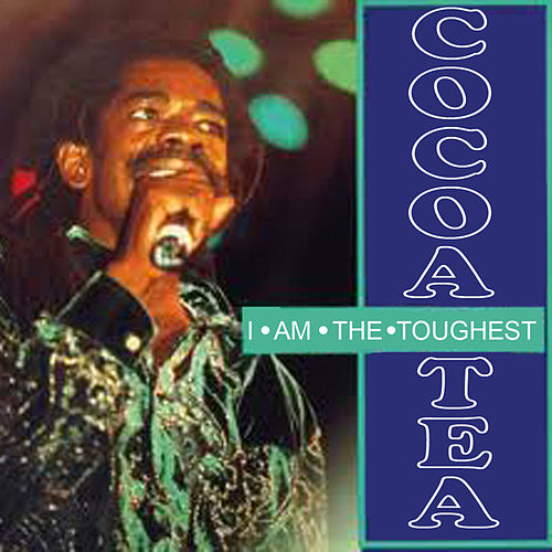 I Am the Toughest by Cocoa Tea