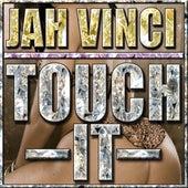 Touch It - Single by Jah Vinci
