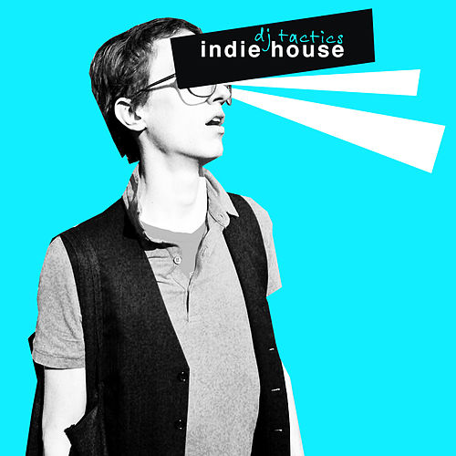 Dj Tactics: Indie House Vol. 2 by Various Artists