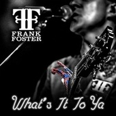What's It to Ya by Frank Foster