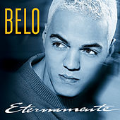 Eternamente (Best Of) de Belo