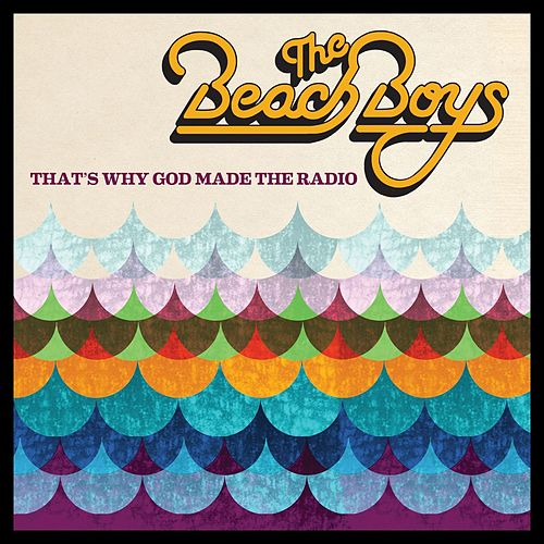 That's Why God Made The Radio by The Beach Boys