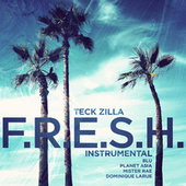 F.R.E.S.H. (feat. Mister Rae & Dominique Larue) [Instrumental] by Teck-Zilla