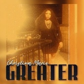 Greater by Christina Marie
