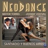 Neodance Presents: Santiago y Buenos Aires (feat. Johnny Ventura) by Nestor Torres