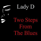 Two Steps from the Blues by Lady D