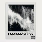 Polaroid Chaos by Polaroid Chaos