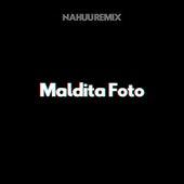 Maldita Foto (Remix) de Nahuu Remix
